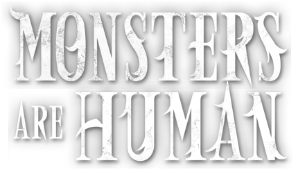 Monsters Are Human